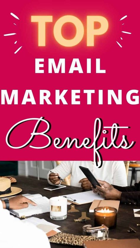 Top 11 Benefits of Email Marketing to Make Money Online