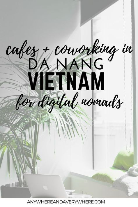 Digital Nomad Guide to Da Nang Vietnam : Best Coworking + Cafes - Anywhere & Averywhere
