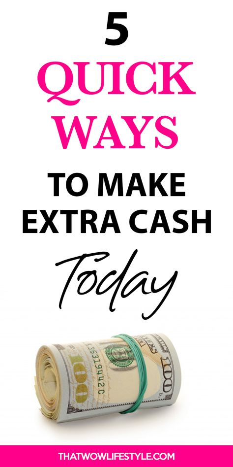 5 Quick Ways To Make Extra Cash Today