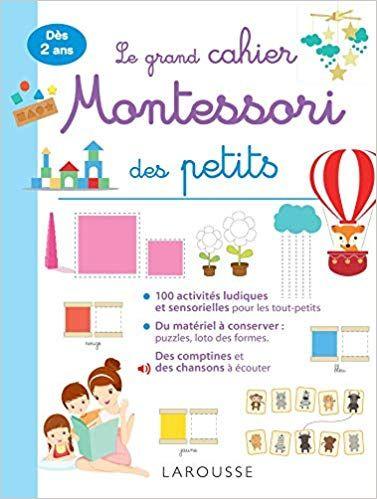 Le Grand Cahier Montessori Des Tout Petits Telechargement Telecharger Livre Gratuit Pdf Telecharger Livre