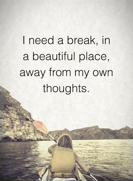 14 Quotes About Relaxing Escape Quotes Needing A Break Quotes Thoughts