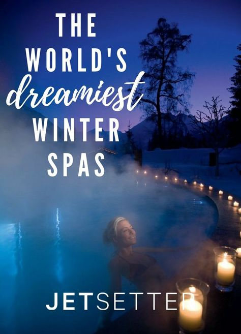 Dry, chapped skin? Vitamin C deficiency? Just too damn cold? These dreamy winter spa retreats are the cure-all for any cold-weather woe.