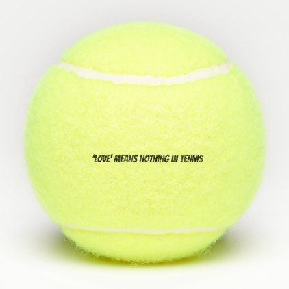 No Love in Tennis Funny Quote Tennis Balls | Zazzle.com ...