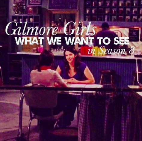 Gilmore Girls is coming to Netflix and we are so excited, we've made a wish list of what we want to see in Season 8!