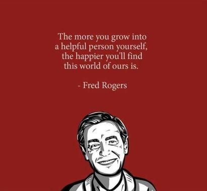 14 Mr Rogers Quotes That Will Give You The Feels Mr Rogers Quote Inspirational Quotes Words