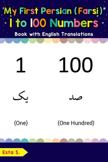 My First Persian Farsi 1 To 100 Numbers Book With English Translations Ebook By Esta S Rakuten Kobo Books This Book 1 To 100