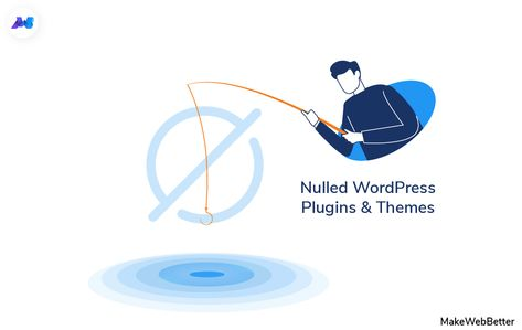 Top 10 Reasons To Avoid Using Nulled WordPress Plugins And Themes
