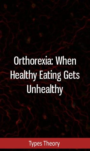 Orthorexia: When Healthy Eating Gets Unhealthy
