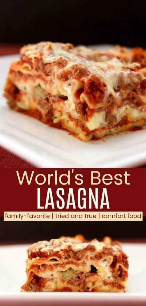 World's Best Lasagna Recipe Ever - the ultimate recipe for classic Italian comfort food dinner with layers of pasta, hearty meat sauce, and gooey cheese. #lasagnarecipe #italianfood #pasta