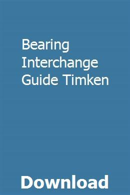 Bearing Interchange Guide Timken | abosquined | Bearing