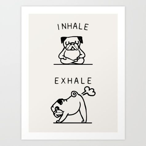 Inhale Exhale Pug Art Print by huebucket Inhale Exhale Pug A. - Inhale Exhale Pug Art Print by huebucket Inhale Exhale Pug Art Print - Pug Mini, Inhale Exhale Tattoo, Wal Art, Pug Love, Framed Art Prints, Graphic Tees, Funny Memes, Hilarious, Cartoon Font