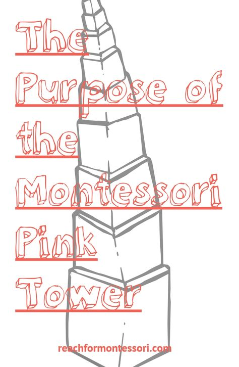 What is the Purpose of the Pink Tower in Montessori?