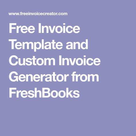 Free Invoice Template and Custom Invoice Generator from FreshBooks - free invoice generator