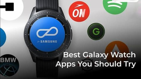Best Apps for Samsung Galaxy Smartwatch 2021 {Latest Apps List}