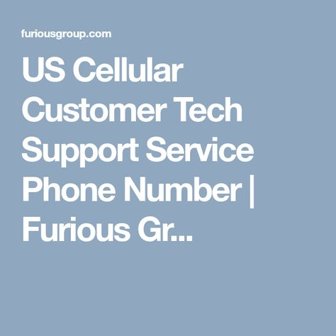 US Cellular Customer Tech Support Service Phone Number Furious Gr