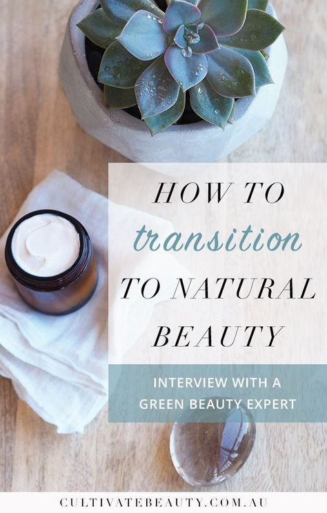 How To Transition To Natural Beauty Products