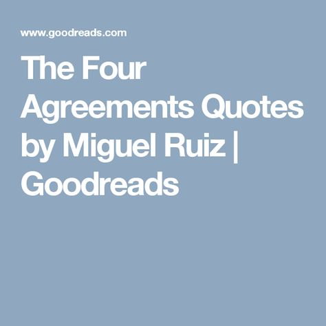List Of Pinterest The Four Agreements Quotes Don Miguel People