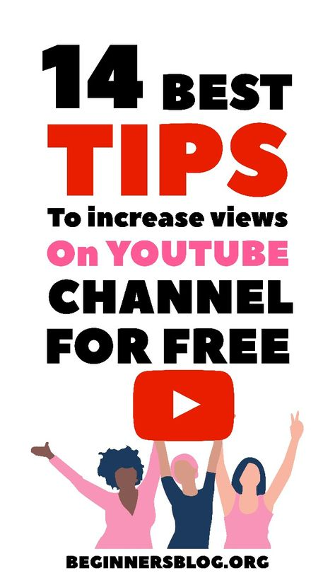 14 Best Tips To Increase views on YouTube Channel For Free