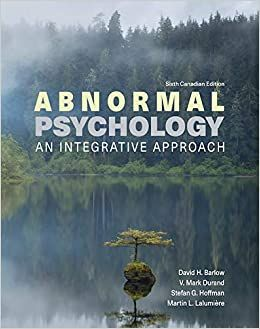 Abnormal Psychology An Integrative Approach 6th Canadian Edition By David Barlow Mark Durand Stefan Hofmann Mar In 2021 Abnormal Psychology Integrative Psychology
