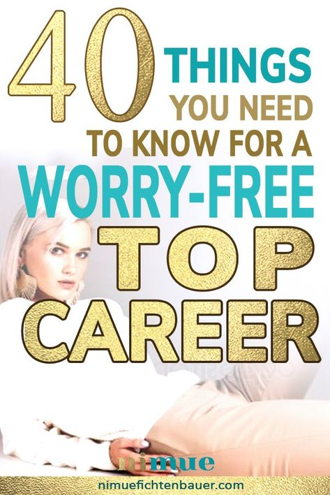 40 things you need to know for a worry-free top career - Nimue Fichtenbauer
