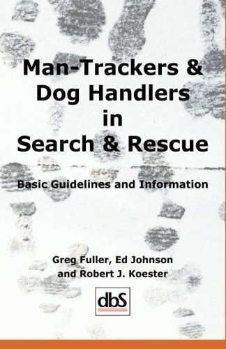 Man Trackers Dog Handlers In Search Rescue Basic Guidelines
