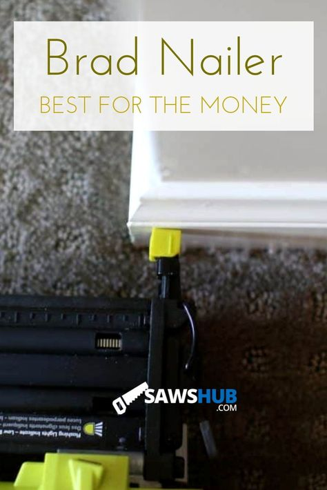 The best brad nailers for every budget and price point. We review the top cordless and pneumatic nail guns on the market. #sawshub #bestbradnailer #nailgunreview #DIYproject