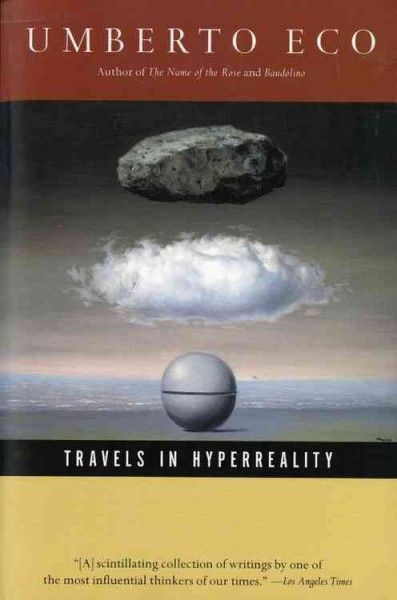 Travels in hyper reality : essays / Umberto Eco ; translated from the Italian by William Weaver