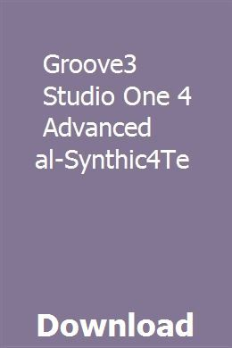 Groove3 Studio One 4 Advanced Tutorial-Synthic4Te download