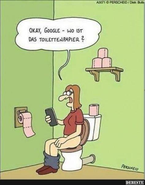 Okay, Google - wo ist das Toilettenpapier? | Lustige Bilder, Sprüche, Witze, echt lustig