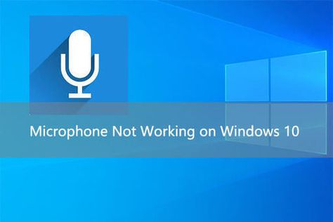 Five Ways To Fix Microphone Not Working On Windows 10 Computer