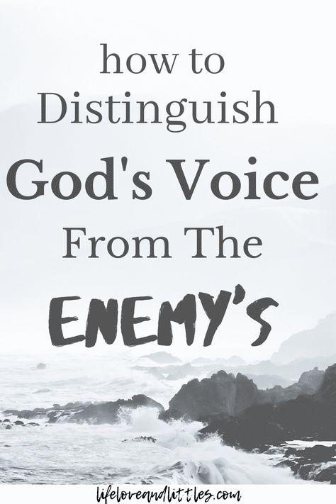 Distinguish God's Voice From The Enemy's - 3 Key Ways - Lifeloveandlittles