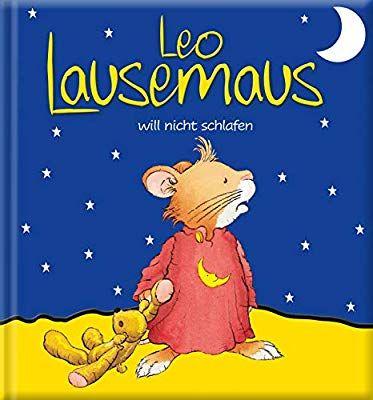 Leo Lausemaus Will Nicht Schlafen Amazon De Lingen Verlag Bucher Leo Bucher Schlafen