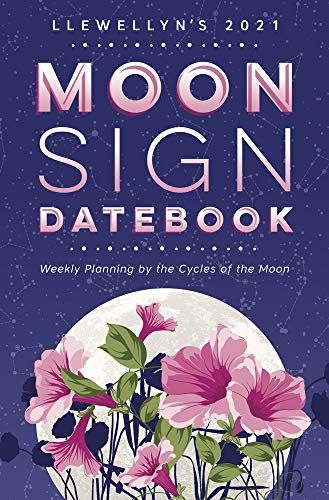 Read Download Llewellyns 2021 Moon Sign Datebook Weekly Planning By The Cycles Of The Moon Free Epub Mobi Ebooks Moon Signs Moon Cycles Weekly Planning