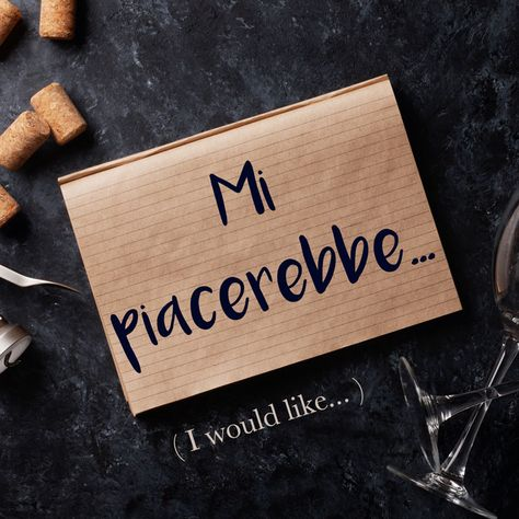 Italian Phrase of the Week: Mi piacerebbe... (I would like...)