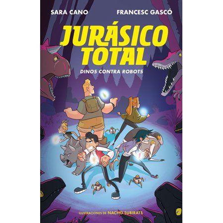Serie Jurasico Total Jurasico Total Dinos Contra Robots Series 2 Hardcover Walmart Com Jurasico Ciencia Ficcion Robot