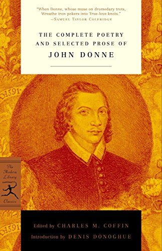 The Complete Poetry And Selected Prose Of John Donne Modern Library Classics Paperback August 14 2001 In 2020 John Donne Poetry Books Literary Quotes