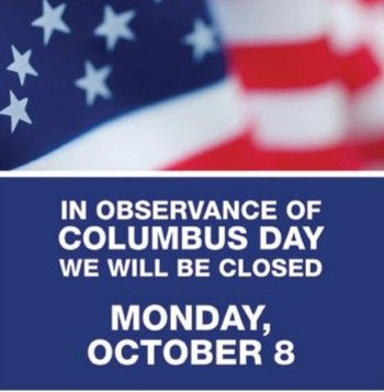 Closed For Columbusday Columbus Day Holiday Closed Columbus Day Holiday Hours