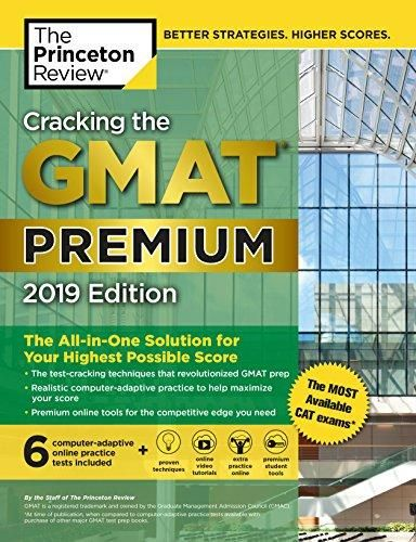 Cracking the GMAT Premium Edition with 6 Computer-Adaptive Practice Tests, 2019: The All-in-One Solution for Your Highest Possible Score (Graduate School Test Preparation) - Default