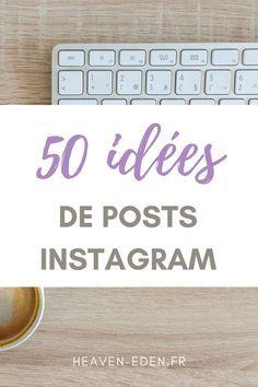 50 idées de posts pour Instagram - Heaven Eden (Marketing Digital)