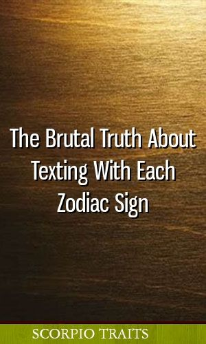 The Brutal Truth About Texting With Each Zodiac Sign #horoscopes