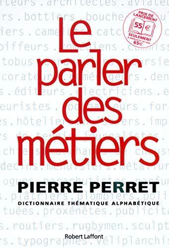 Ebooks France Pdf Le Parler Des Métiers Dictionnaire Thématique De En 2021 Dictionnaire Téléchargement Livres à Lire