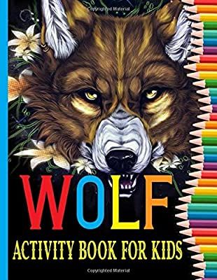 Wolf Activity Book For Kids Designs For Wolf Lovers Kids Wolf Coloring Books For Girls And Boys Ki Kids Activity Books Book Activities Animal Coloring Books