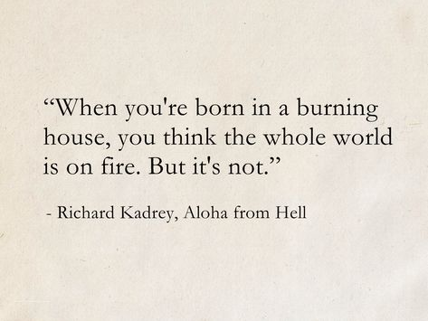 """When you're born in a burning house, you think the whole world is on fire. But it's not."" - Here are 50 of the best quotes from Richard Kadrey, the bestselling author of the phenomenal urban fantasy series, Sandman Slim."
