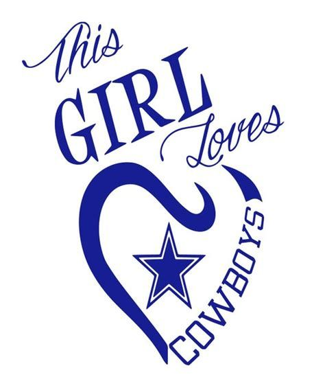 Free Dallas Cowboys Svg File This Girl Loves Cowboys Svg Cowboys Girls Dallas Cowboys Dallas Cowboys Pictures Dallas Cowboys Logo Dallas Cowboys