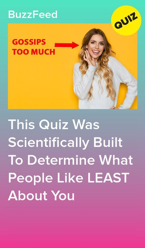 This Quiz Was Scientifically Built To Determine What People Like Least About You Buzzfeed Quiz Funny Quizzes For Fun Career Quiz Buzzfeed