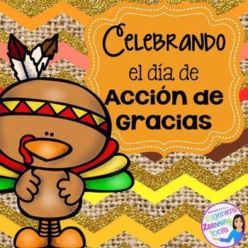 Celebrando El Dia De Accion De Gracias Spanish Thanksgiving Activities Thanksgiving Preschool Spanish Holiday Activities