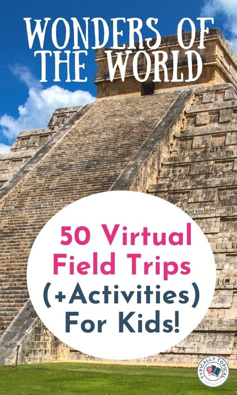 Wonders of the World: Virtual Field Trips For Kids - Typically Topical Travel Activities, Educational Activities, Learning Activities, Virtual Travel, Virtual Tour, Preschool Schedule, Virtual Field Trips, Home Learning, School Fun