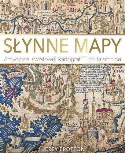 Słynne Mapy Arcydzieła światowej Kartografii Brotton