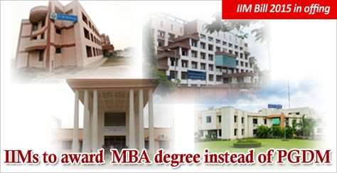 IIM Bill 2015 in offing: IIMs to award MBA degree instead of PGDM; Private PGDM programmes may suffer