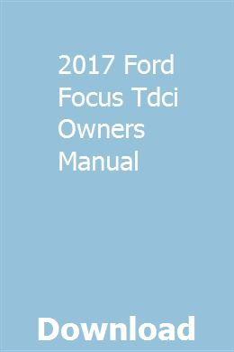 2017 Ford Focus Tdci Owners Manual Owners Manuals Repair Manuals Forklift